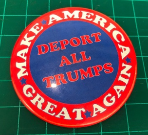 Deport All Trumps Button