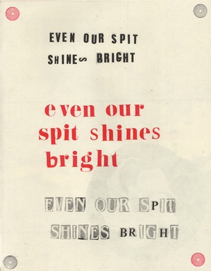 Even Our Spit Shines Bright