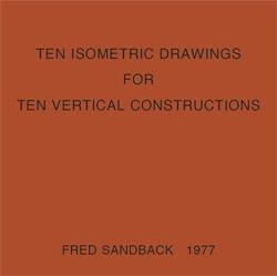 Ten Isometric Drawings for Ten Vertical Constructions [Facsimile Reprint]