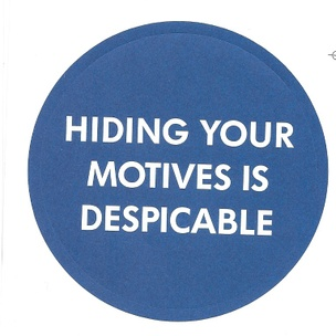 Hiding Your Motives Is Despicable Sticker
