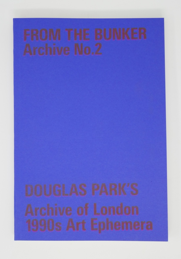 From the Bunker, Archive No. 2: Douglas Park's Archive of London 1990s Art Ephemera