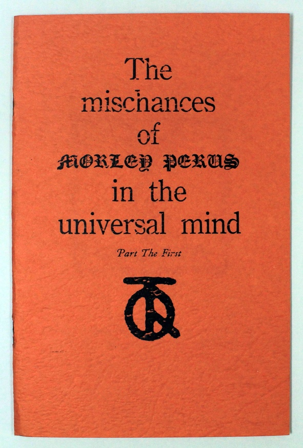 The Mischances of Morley Perus in the Universal Mind, Part the First