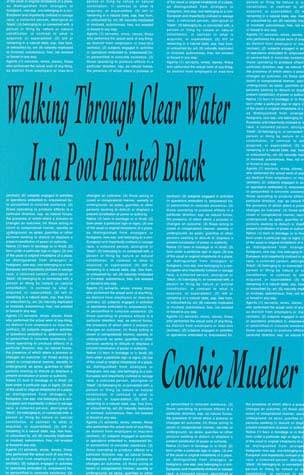 Walking Through Clear Water In A Pool Painted Black Cookie Mueller Books /  Artistsu0027 Writings $13.00