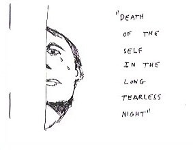 """Death of the Self in the Long Tearless Night"""