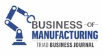 Business of Manufacturing in the Triad
