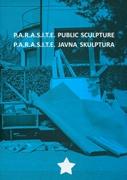P.A.R.A.S.I.T.E. Public Sculpture