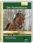 Die Hunterklasse: Praxistipps für Reiter, Trainer und Veranstalter