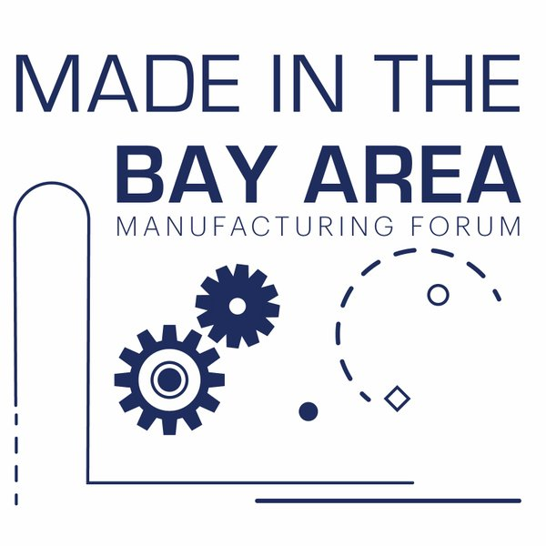 Made in the Bay Area: Manufacturing Innovators