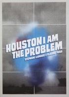 Houston I Am the Problem thumbnail 3