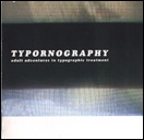 Typornography : a Visual Display of Type Treatment in its Raw Form