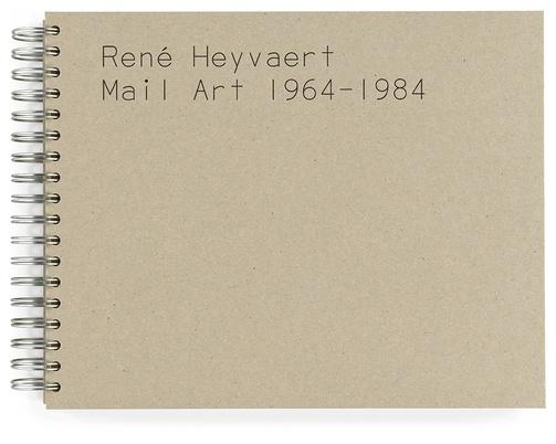 René Heyvaert Mail Art: 1964-1984