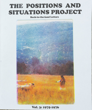 The Positions and Situations Project: Back-to-the-land Letters, Volume 3: 1975-1976
