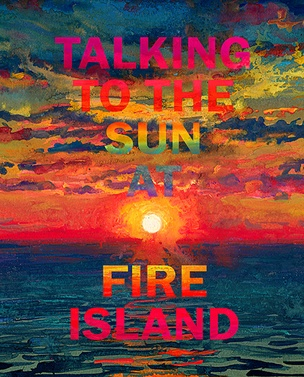 Talking to the Sun at Fire Island