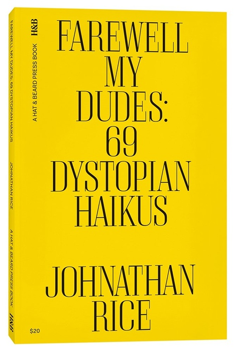 Farewell, My Dudes: 69 Dystopian Haikus
