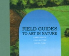 Field Guides to Art in Nature