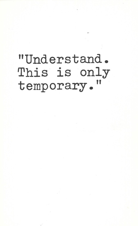 Understand. This is only temporary.