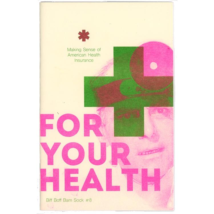 Biff Bam Sock #8: For Your Health (Making Sense of American Health Insurance)
