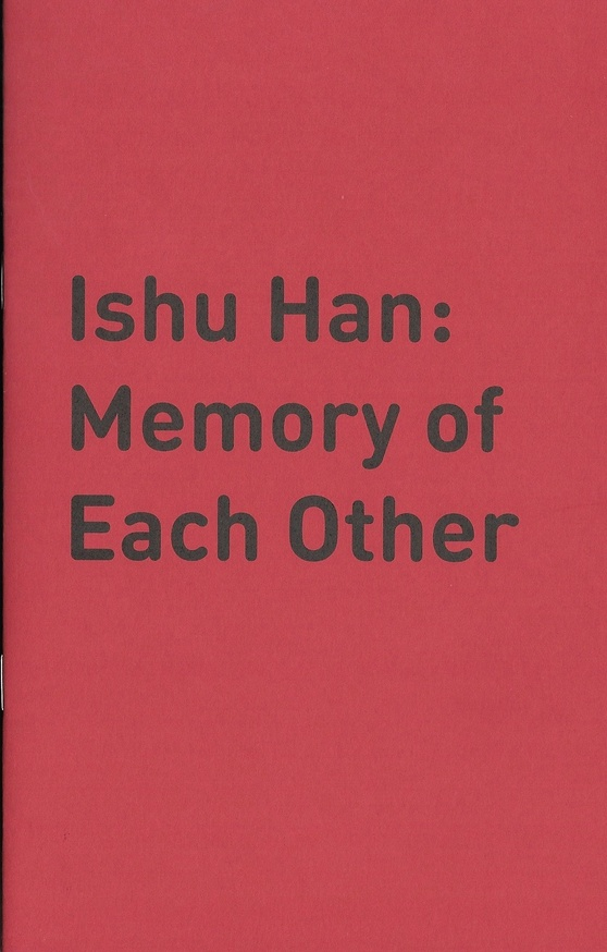 Ishu Han: Memory of Each Other