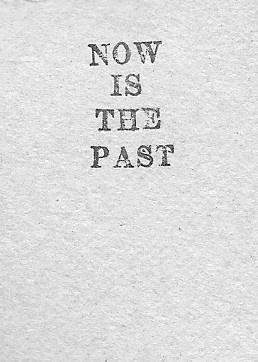 Now Is The Past