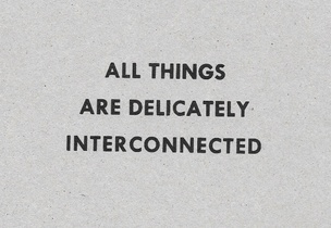 All Things are Delicately Interconnected [Black Text on Cardboard]