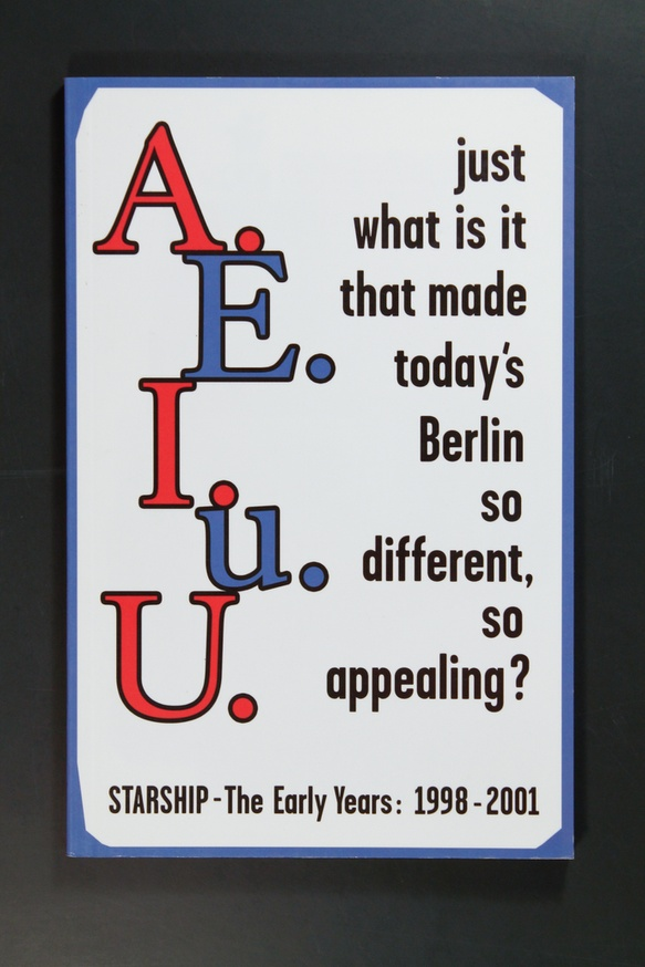 A.E.I.u.U. Just What Is It That Made Today's Berlin so Different, So Appealing?