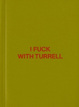 I Fuck with Turrell