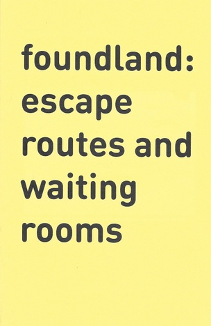 Foundland: Escape Routes and Waiting Rooms