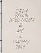 Cindy Erwin Paulo Palma & Me : Itinerary 2010