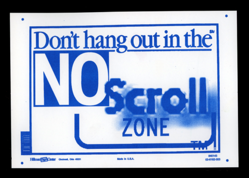 DON'T HANG OUT IN THE NO SCROLL ZONE Print