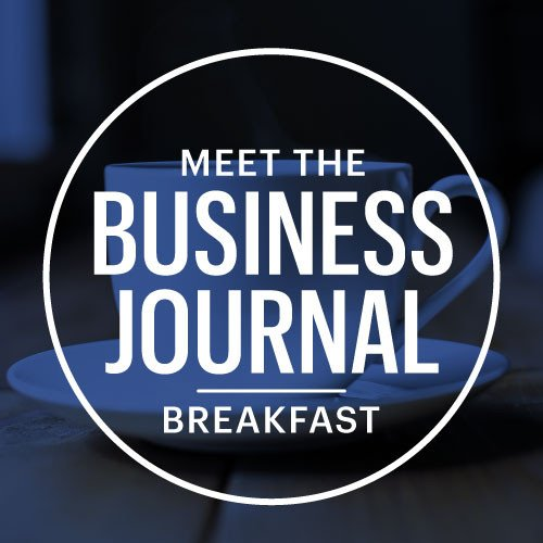 Meet the Business Journal - Breakfast with the Newsroom