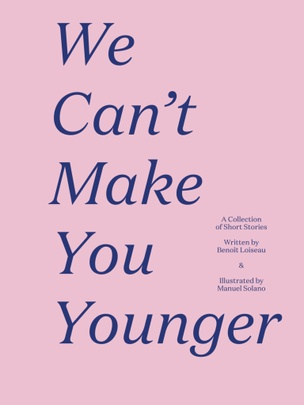We Can't Make You Younger