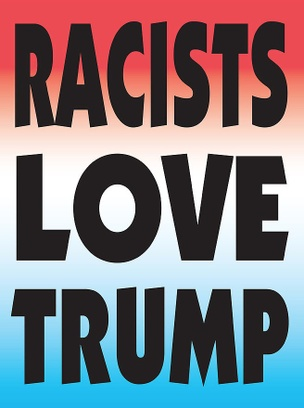 RACISTS LOVE TRUMP Protest Sign