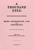 A Thousand Eyes : Media Technology, Law and Aesthetics
