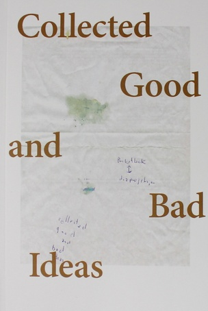 Collected Good and Bad Ideas