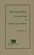 The Twin Plays : Port-au-Prince & Adams County Illinois