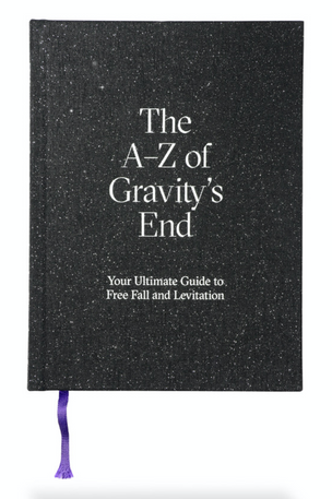 The A-Z of Gravity's End – Your Ultimate Guide to Free Fall and Levitation