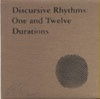 Discursive Rhythms : One and Twelve Durations