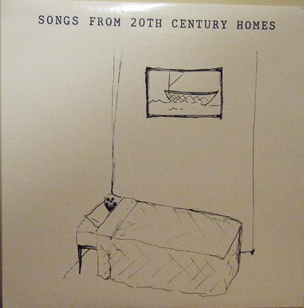 Songs From 20th Century Homes
