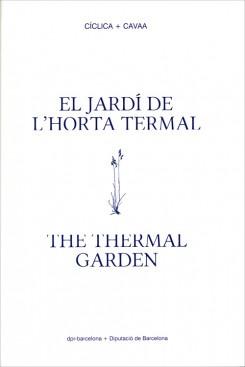 El Jardí de l'Horta Termal / The Thermal Garden