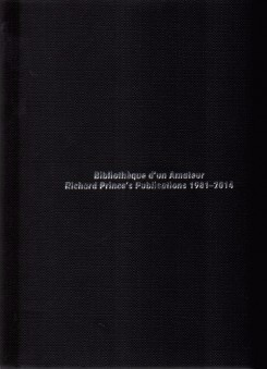Bibliothèque d'un amateur : Richard Prince's publications 1981-2014