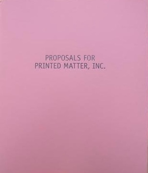 Proposals for Printed Matter, Inc.