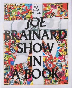 A Joe Brainard Show in a Book