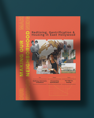 Making Our Neighborhood: Redlining, Gentrification, and Housing in East Hollywood