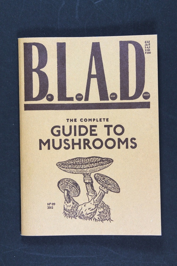 B.L.A.D. : The Complete Guide to Mushrooms