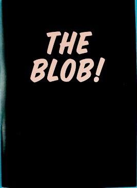 The Blob!