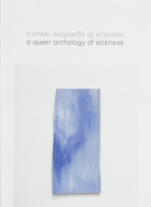 A Queer Anthology of Sickness