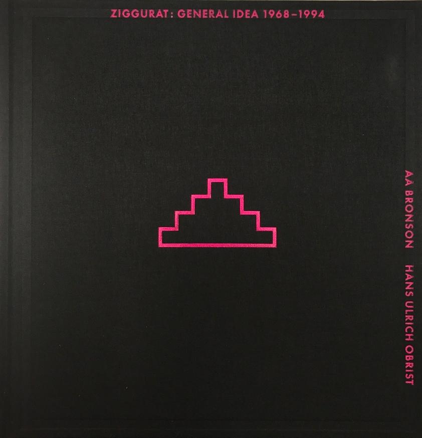 Ziggurat: General Idea 1968-1994
