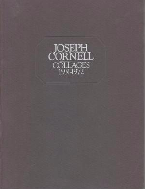 Joseph Cornell: Collages 1931-1972