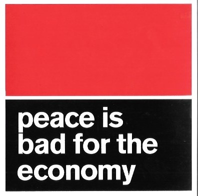 Peace Is Bad for the Economy Sticker