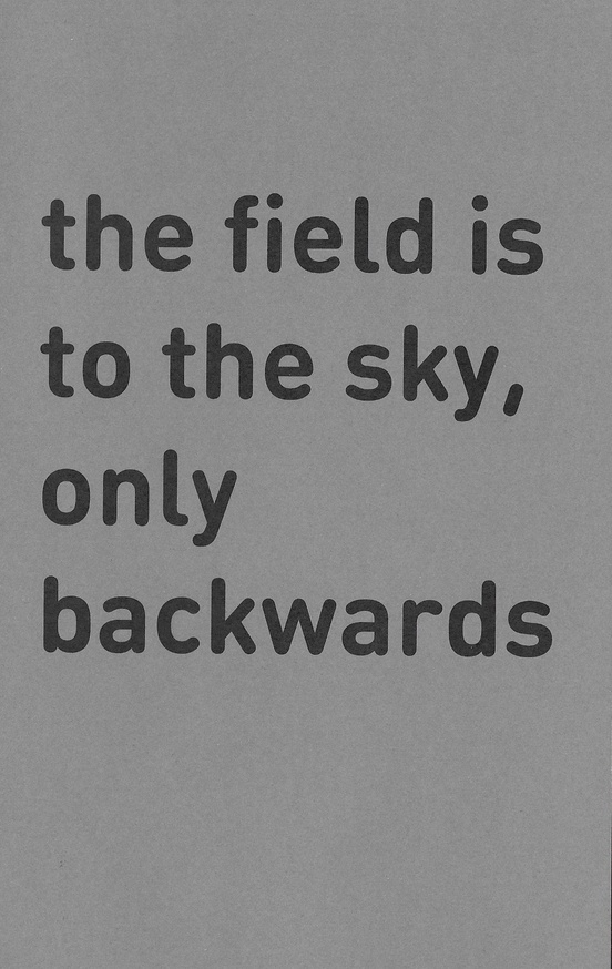 The Field is to the Sky, Only Backwards